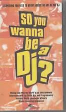 So You Wanna Be a DJ? (VHS)