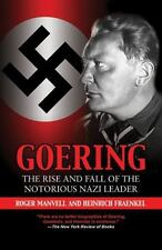 Goering: The Rise and Fall of the Notorious Nazi Leader, Roger Manvell, Heinrich