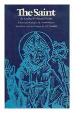 The saint: a fictional biography of Thomas Becket / by Conrad Ferdinand...