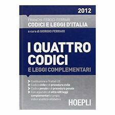 I Quattro Codici e Leggi Complementari 2012 HOEPLI Franchi Feroci Ferrari