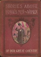 STORIES ABOUT FAMOUS MEN AND WOMEN OF OUR GREAT COUNTRY by Milton Hadley