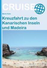Kreuzfahrt zu den Kanarischen Inseln und Madeira von Martin Kohn (2015, Taschenbuch)
