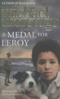 A medal for Leroy by Michael Morpurgo (Hardback) Expertly Refurbished Product