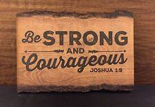 "BE STRONG & COURAGEOUS barky wood sign 4.5 x 6"" P Graham Dunn"