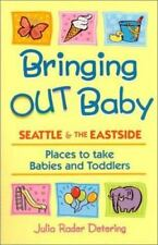 Bringing Out Baby: Seattle and the Eastside: Places to Take Babies and Toddlers