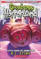 Little Shop of Hamsters (Goosebumps, Horror Land #14) by R. L. Stine