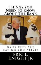 Things You Need to Know about the Bank : Bank Fees Are Eating You Alive by...