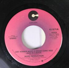 Soul 45 Mass Production - Just Wanna Make A Dream Come True / I Don'T Want To Kn