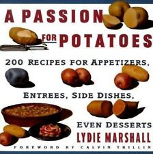 Passion for Potatoes : 200 Recipes for Appetizers, Entrees, Side Dishes, Even...