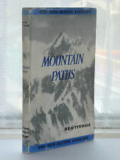 H E G Tyndale - Mountain Paths 1st Ed 1948 / Mountaineering