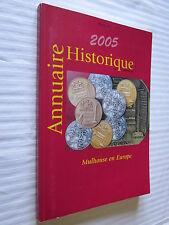 ALSACE ANNUAIRE HISTORIQUE DE LA VILLE DE MULHOUSE Tome 16  2005