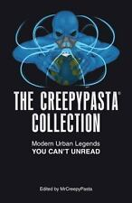 The Creepypasta Collection : Modern Urban Legends You Can't Unread by...