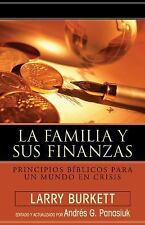 La Familia Sus Finanzas: Principios Biblicos Para un Mundo en Crisis (Paperback