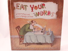 VG+ Eat Your Words: A Fascinating Look at the Language of Food. HC