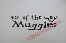 Out the way Muggles, Quality funny Vinyl sticker / Decal Cars or Vans 12 colours