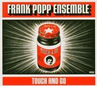 FRANK ENSEMBLE POPP - TOUCH AND GO  CD NEU