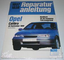 Reparaturanleitung Opel Calibra 2,0 Liter Motor + Allrad ab September 1989 NEU!