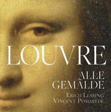 Der Louvre. Alle Gemälde von Anja Grebe und Vincent Pomarède (2013, Gebundene Ausgabe)