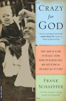 Crazy for God: How I Grew Up as One of the Elect,