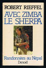 AVEC ZIMBA LE SHERPA RANDONNEE AU NEPAL ROBERT RIEFFEL DENOEL 1981 alpinisme