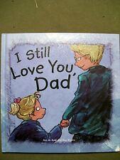 I STILL LOVE YOU, DAD BY ANN DE BODE & RIEN BROERE (2011 LIBRARY BINDING)