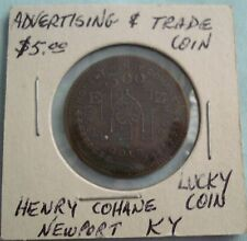 Antique Merchant Good for $5 Token Newport Kentucky Honest Henry Cohane Lucky