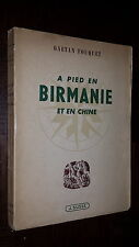 A PIED EN BIRMANIE ET EN CHINE - Gaétan Fouquet 1946