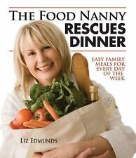 The Food Nanny Rescues Dinner: Easy Family Meals for Every Day of the Week (Pape
