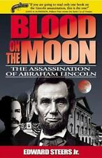 Blood on the Moon: The Assassination of Abraham Lincoln by Edward Steers...