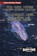 The Blue Whale/La Ballena Azul: The World's Largest Animal/El Mamifero Mas