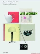 Fachbuch Wie wohnen, 100 Jahre Wohnkonzepte WERTVOLL & SELTEN Tolles Buch NEU