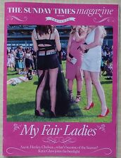 THE SUNDAY TIMES MAGAZINE - 16 JULY 2017 - MY FAIR LADIES, ASCOT, HENLEY,CHELSEA
