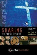 Sharing Your Story and God's Story--Student Edition: 6 Small Group Sessions on E