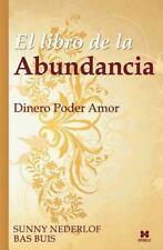 El Libro de la Abundancia : Dinero Poder Amor by Bas Buis and Sunny Nederlof...