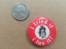Vintage I Tried It I Luv It! Pinback Button