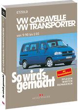 So wirds gemacht (Band 75) | VW Caravelle/Transporter T4 von 9/90 bis 1/03