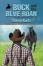 Buck and the Blue Roan by Stormy Kurtz (2017, Paperback)