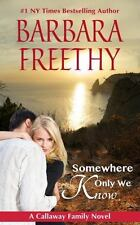 Somewhere Only We Know (The Callaways) (Volume 8)