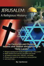 Jerusalem: A Religious History: The Christian, Islamic, and Jewish Struggle for