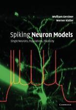 Spiking Neuron Models : Single Neurons, Populations, Plasticity by Wulfram...