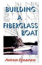 Building a Fiberglass Boat Book by Arthur Edmunds~BRAND NEW!