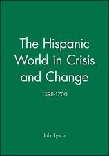 The Hispanic World in Crisis and Change, 1598-1700 (A History of Spain)