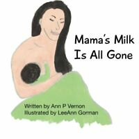 Mamas Milk Is All Gone