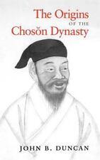 The Origins of the Choson Dynasty Korean Studies of the Henry M. Jackson School