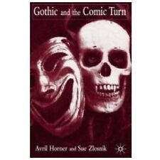Gothic And The Comic Turn: By Avril Horner, Sue Zlosnik