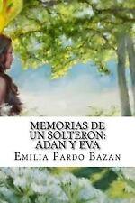 Memorias de un Solteron: Adan y Eva (Spanish Edition) by Emilia Bazan (2017,...