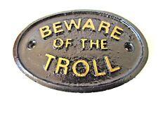 BEWARE OF THE TROLL CAVE DWELLER HOUSE DOOR PLAQUE WALL OR GARDEN SIGN NEW