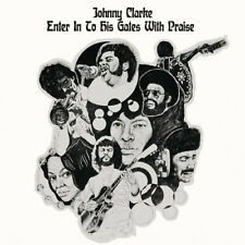 Enter Into His Gates With Praise - Johnny Clarke (2017, CD NIEUW)