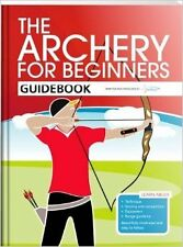 The Archery for Beginners Guidebook New Paperback Book Hannah Bussey