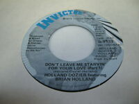 Soul 45 HOLLAND-DOZIER - Don't Leave Me Starvin' For Your Love